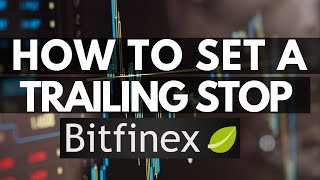 How to Set A Trailing Stop in Bitfinex
