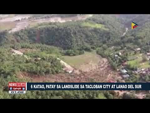 NEWS BREAK: Anim na katao, patay sa landslide sa Tacloban City at Lanao del Sur
