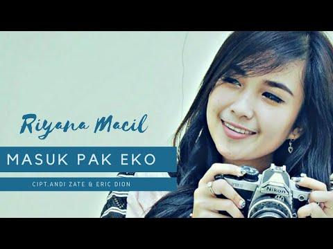 MASUK PAK EKO - RIYANA MACIL ( Official Video Lyric )