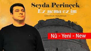 Seyda Perinçek  Ez nema ez im  (Video Clip 2020)