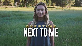OverTime - Next To Me (Official Music Video)