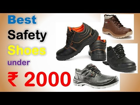 Best Safety Shoes In India With Price 2019 | Top 10 Safety Shoes  Under ₹ 2000
