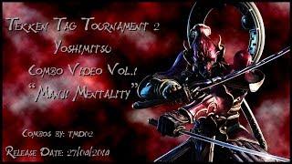 "Tekken Tag Tournament 2 Yoshimitsu Combo Video - ""Manji Mentality"""