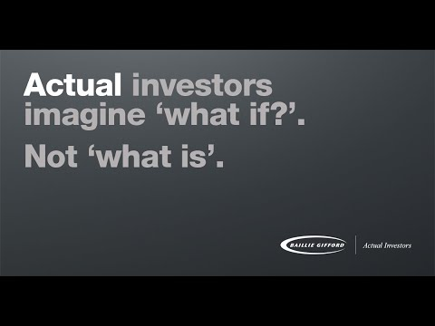 What If Not What Is | Actual Investors | Baillie Gifford