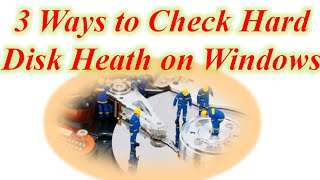3 Ways to Check Hard Disk Health on Windows
