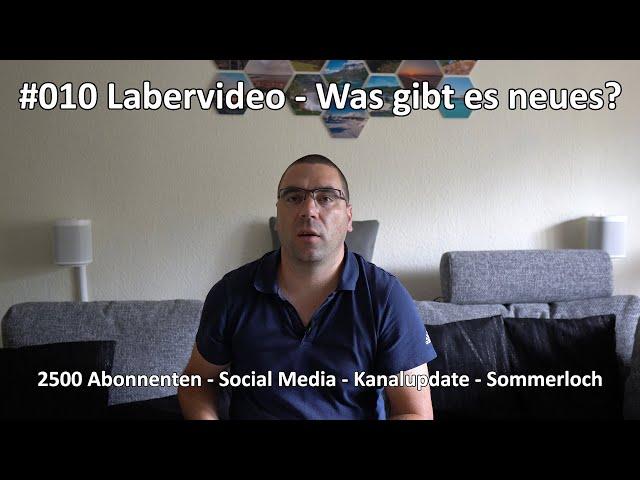 4k // Labervideo #010 - Media Mod - 2500 Abonnenten - Social Media - Kanalupdate - Sommerloch