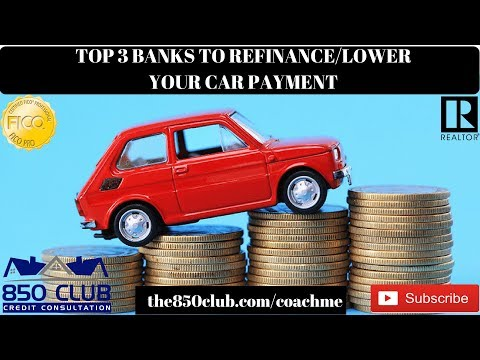 Top 3 Banks To Lower/Refinance Your Car Payment In 2018 - Budget,FICO,Bankruptcy,No Credit