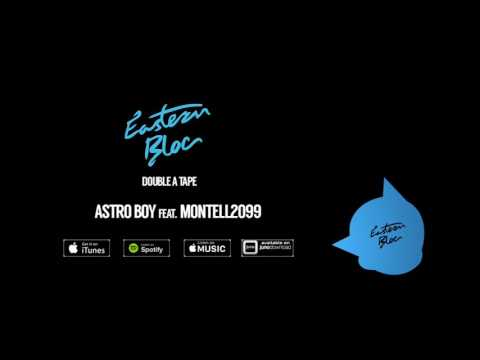 Eastern Bloc - Astro Boy (feat. montell2099)