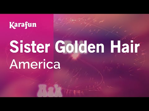 Karaoke Sister Golden Hair - America *