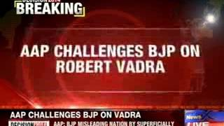 AAP challenges BJP on Robert Vadra