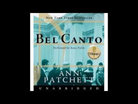 Bel Canto By Ann Patchett Audiobook Full Youtube