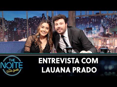 Entrevista Com Lauana Prado | The Noite (31/07/19)
