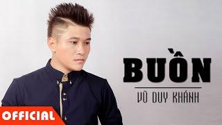 Buồn - Vũ Duy Khánh [MV Official HD]