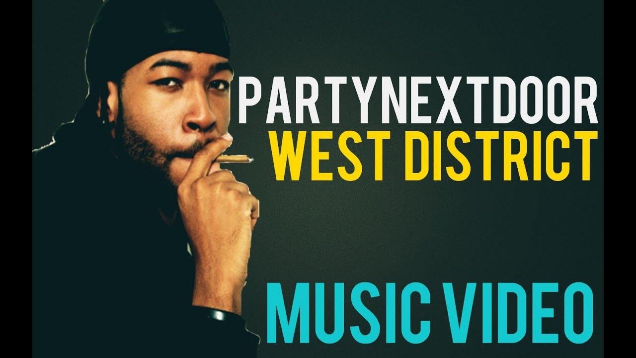 PARTYNEXTDOOR - West District (Music Video) - YouTube