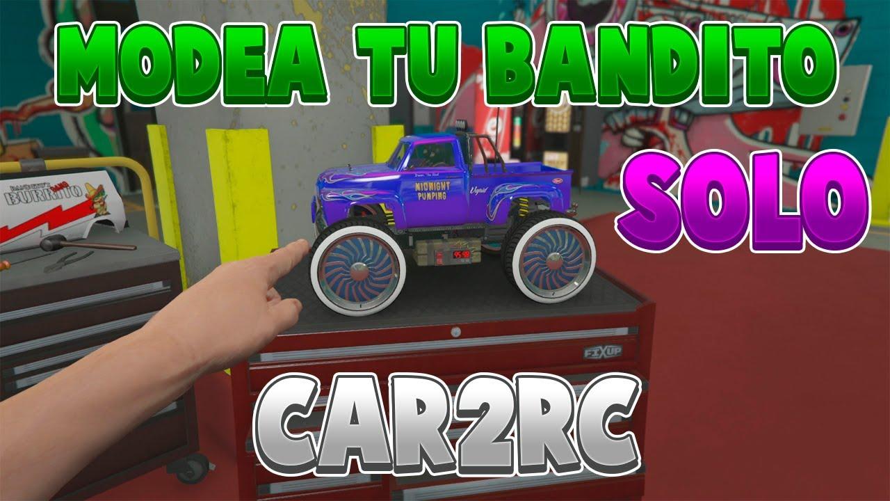 *NUEVO* Como Modear RC BANDITO SOLO SIN AYUDA (GTA V Online) *car2rc*