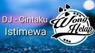 DJ - CINTAKU ISTIMEWA