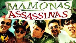 A HISTÓRIA DOS MAMONAS ASSASSINAS !!!