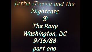 Little Charlie & The Night Cats plus Duke Robillard @ The Roxy - Wash DC 5-17-88