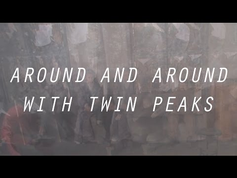 Around and Around with Twin Peaks