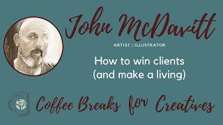 Coffee Breaks for Creatives: John McDavitt & Winning Clients