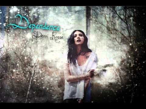 Denni Rosse - Dependence