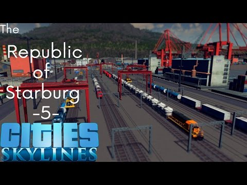 Cities Skylines: The Republic Of Starburg - Part 5 - The Train Yard