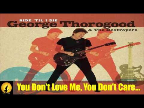 George Thorogood - You Don't Love Me, You Don't Care... (Kostas A~171)