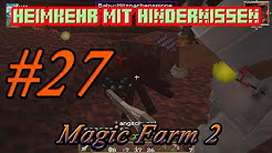 Heimkehr mit Hindernissen in lets play Magic Farm 2 FTB #27