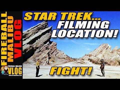 STAR TREK FILMING LOCATION REVEALED! - FIREBALL MALIBU VLOG 734