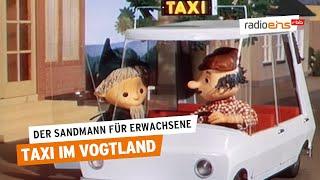 Der Sandmann für Erwachsene #53– Taxi im Vogtland