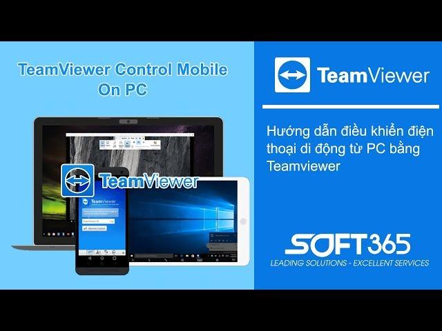 Hướng dẫn cách điều khiển điện thoại di động từ PC bằng Teamviewer