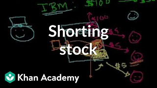 Shorting stock | Stocks and bonds | Finance & Capital Markets | Khan Academy