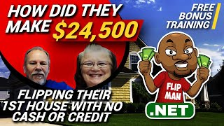 $24,500 Made Flipping Their 1st House Without Using Their Cash or Credit | Free Bonus Training