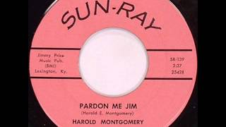 Harold Montgomery - Pardon Me Jim