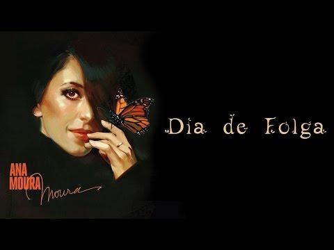 Ana Moura *Moura #4* Dia de Folga