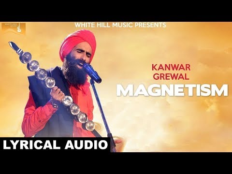 Magnetism (Lyrical Audio) Kanwar Grewal | White Hill Music