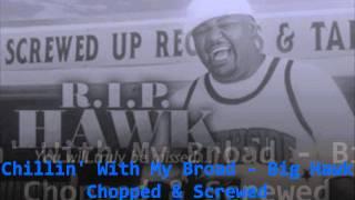 Chillin With My Broad - Big Hawk (Chopped & Screwed by DJ Blu Wave)