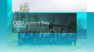 cgs 2015 leavers day video