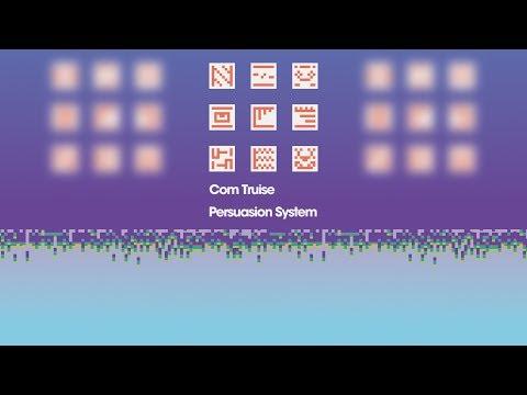 Com Truise - Persuasion System (Full Album) Mp3