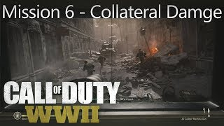 Call of Duty: WW2 - Mission 6 Collateral Damage - Campaign Playthrough COD WW II [Full HD]
