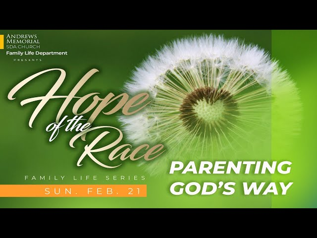 Hope of the Race || Parenting God's Way || Sis. Genevieve Johnson || Feb. 21, 2021