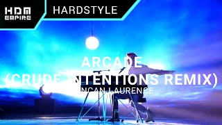 Duncan Laurence - Arcade (Crude Intentions Hardstyle Remix)