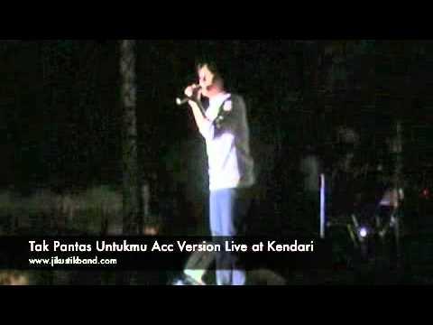 Tak Pantas Untukmu Acc Version (Live at Kendari)