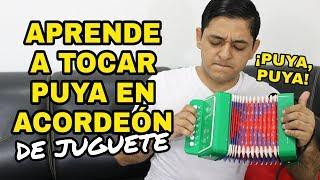 PUYA, PUYA!!! EN ACORDEÓN DE JUGUETE | Keiner Torres