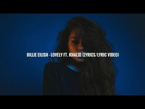 Billie Eilish Lovely Ft Khalid Lyrics Lyrics Video Youtube