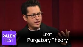 Lost - J.J. Abrams On Purgatory Theory (Paley Center)