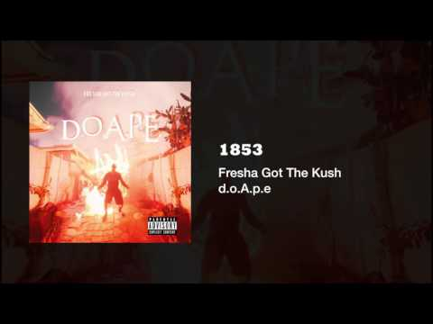 Fresha Got The Kush - 1853 (Audio & Lyrics)