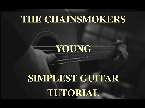 The Chainsmokers Young - Guitar lesson / Tutorial - Easy Chords