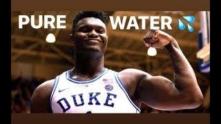 Zion Williamson Duke Mix - Pure Water ᴴᴰ