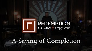 7 Last Sayings - 6) A Saying of Completion